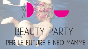 A novembre il Beauty Party per le future e neo mamme ad Ancona
